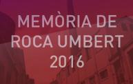 Memòria de Roca Umbert 2016