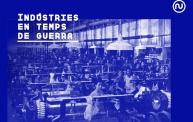INDÚSTRIIES EN TEMPA DE GUERRA